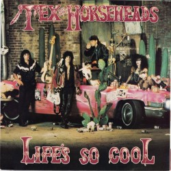 TEX & THE HORSEHEADS - Life's So Cool LP (Original)