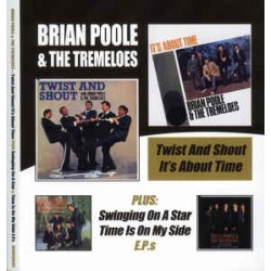BRIAN POOLE & TTREMELOES - Twist And Shout/It's About Time Plus Swinging On A Star & Time Is On My Side E.P.s CD