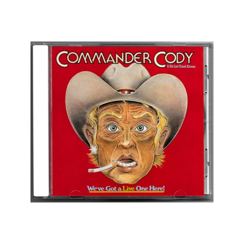 COMMANDER CODY & HIS LOST PLANET AIRMEN -  We've Got A Live One Here!  CD