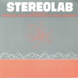 STEREOLAB - The Groop Played Space Age Batchelor Pad Music LP