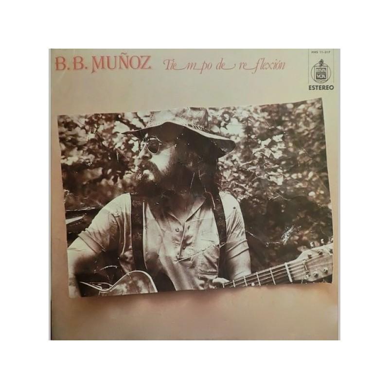 B.B. MUÑOZ - Tiempo De Reflexión LP