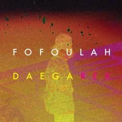 FOFOULAH - Daega Rek LP
