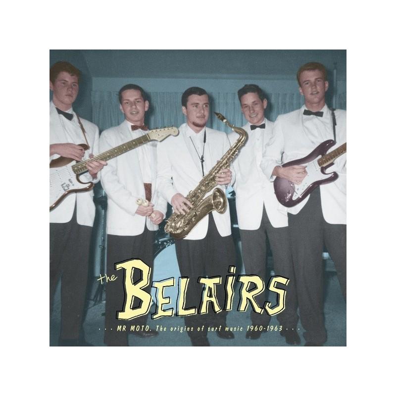 THE BELAIRS - Mr Moto: The Origins of Surf Music 1960-1963 LP