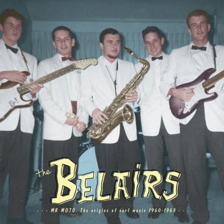 THE BELAIRS - Mr Moto: The Origins of Surf Music 1960-1963 LP+CD