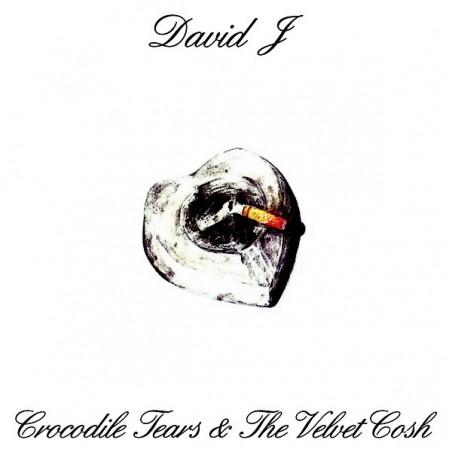 DAVID J - Crocodile Tears And The Velvet Cosh LP