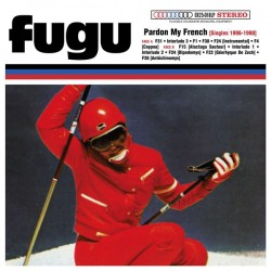 "FUGU - Pardon My French [Singles 1996-1998] 10"" LP"