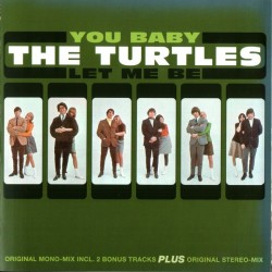 THE TURTLES - You Baby - Let Me Be CD