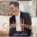 "AZTEC CAMERA - Spanish Horses 12"""
