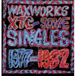 Waxworks - Some Singles 1977-1982