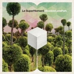 LE SUPERHOMARD - Meadow Lane Park CD