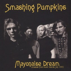 SMASHING PUMPKINS ‎– Gish LPSMASHING PUMPKINS ‎– Mayonaise Dream - Broadcast From Tower Records, July 1993 LP