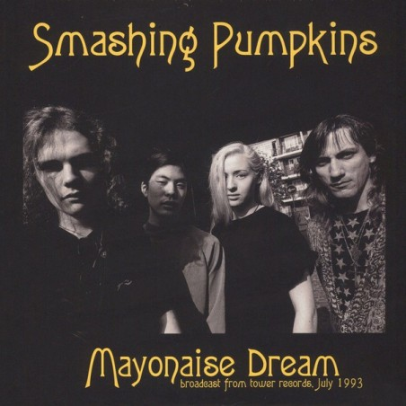 SMASHING PUMPKINS ‎– Mayonaise Dream - Broadcast From Tower Records, July 1993 LP