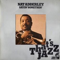 NAT ADDERLEY - Sayin' Somethin' LP