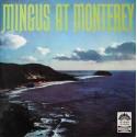 CHARLES MINGUS - Mingus At Monterey LP