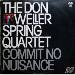 DON WELLER SPRING QUARTET - Commit No Nuisance LP (Original)