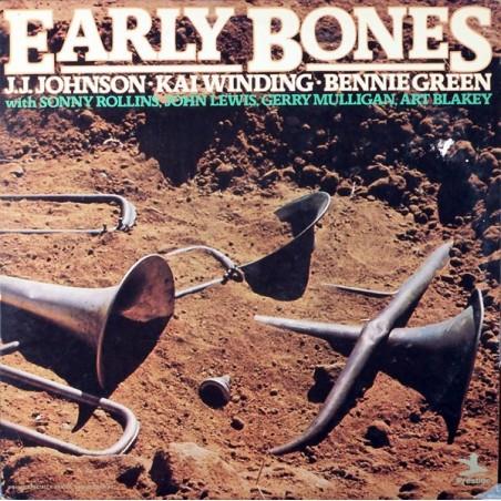 J.J. JOHNSON - KAI WINDING - BENNIE GREEN WITH SONNY ROLLINS, JOHN LEWIS, GERRY MULLIGAN, ART BLAKEY - Early Bones LP (Original)