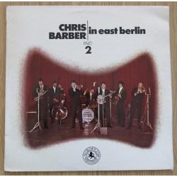 CHRIS BARBER -  In East Berlin - Part 2 LP
