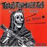 TODOS TUS MUERTOS - Re-Union - 2006: En Vivo CD