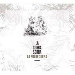 LA GOSSA SORDA - La Polseguera CD