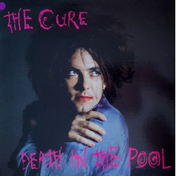 THE CURE -  Death In The Pool LP