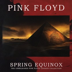 PINK FLOYD - Spring Equinox, The Unreleased London Collection