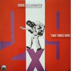 EDDIE CLEARWATER - Two Times NIne LP (Original)