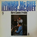 HOWARD McGHEE & ILLINOIS JACQUET – Here Comes Freddy