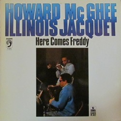HOWARD McGHEE & ILLINOIS JACQUET ‎– Here Comes Freddy