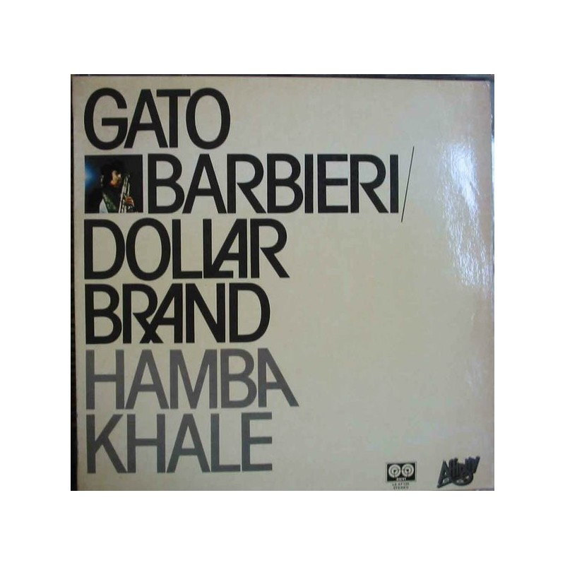 GATO BARBIERI  DOLLAR BRAND - Hamba Khale