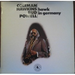COLEMAN HAWKINS / BUD POWELL - Hawk In Germany
