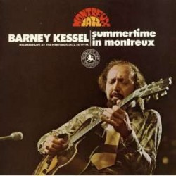 BARNEY KESSEL - Summertime In Montreux