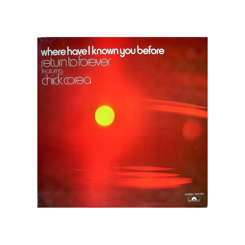 RETURN TO FOREVER FEAT. CHICK COREA - Where Have I Known You Before