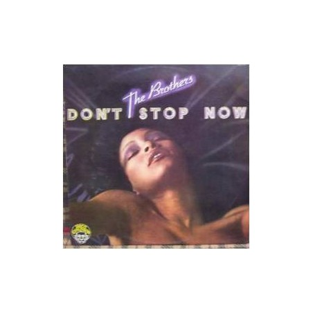THE BROTHERS - Don't Stop Now LP (Original)