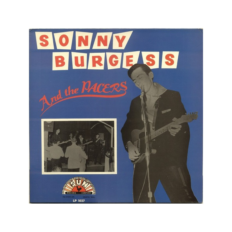 SONNY BURGUESS & THE PACERS - Sonny Burgess & The Pacers