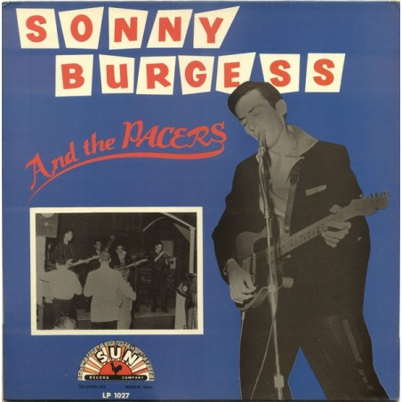 SONNY BURGUESS & THE PACERS - Sonny Burgess & The Pacers LP (Original)