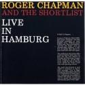 ROGER CHAPMAN & THE SHORTLIST - Live In Hamburg