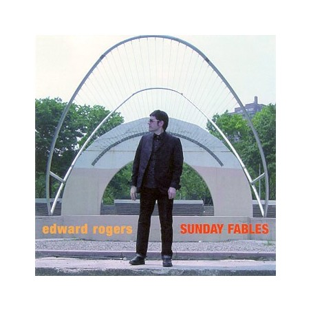 EDWARD ROGERS - Sunday Fables CD