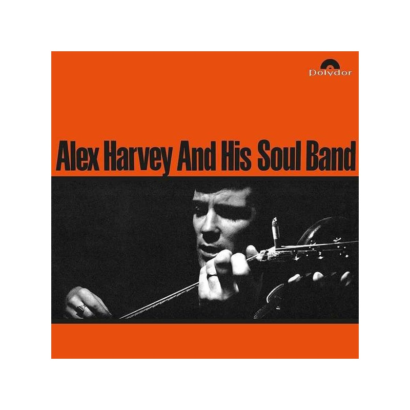 ALEX HARVEY & HIS SOUL BAND - Alex Harvey And His Soul Band LP