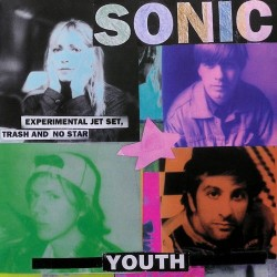 SONIC YOUTH – Experimental Jet Set, Trash And No Star LP