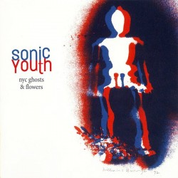 SONIC YOUTH – NYC Ghosts & Flowers LP