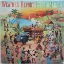 WEATHER REPORT - Black Market  LP