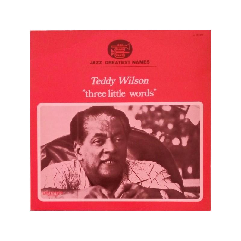 TEDDY WILSON - Three Little Words LP