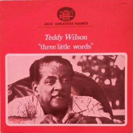 TEDDY WILSON - Three Little Words LP (Original)