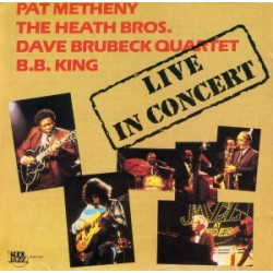 PAT METHENY, THE HEATH BROS, DAVE BRUBECK QUARTET, B.B. KING - Live In Concert LP