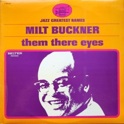 MILT BUCKNER - Them There Eyes LP