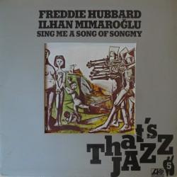 FREDDIE HUBBARD / ILHAN MIMAROGLU - Sing Me A Song Of Songmy LP