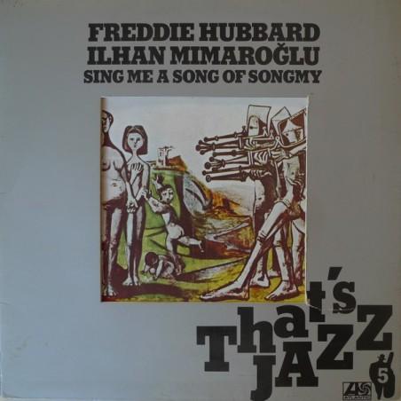 FREDDIE HUBBARD / ILHAN MIMAROGLU - Sing Me A Song Of Songmy LP (Original)