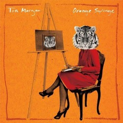TOM MORGAN - Orange Syrinige LP