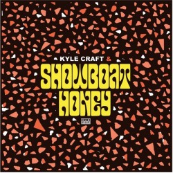 KYLE CRAFT - Showboat Honey LP
