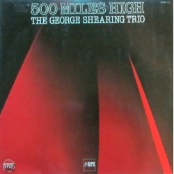 GEORGE SHEARING TRIO 500 Miles High LP